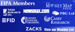 FIPA members include Weiss Research, Newsmax, Zacks Investment Research, Casey Research and More!